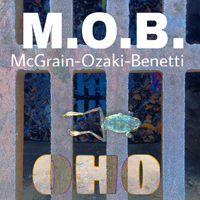 To Be Released 3.10.16: McGrain-Ozaki-Benetti: OHO